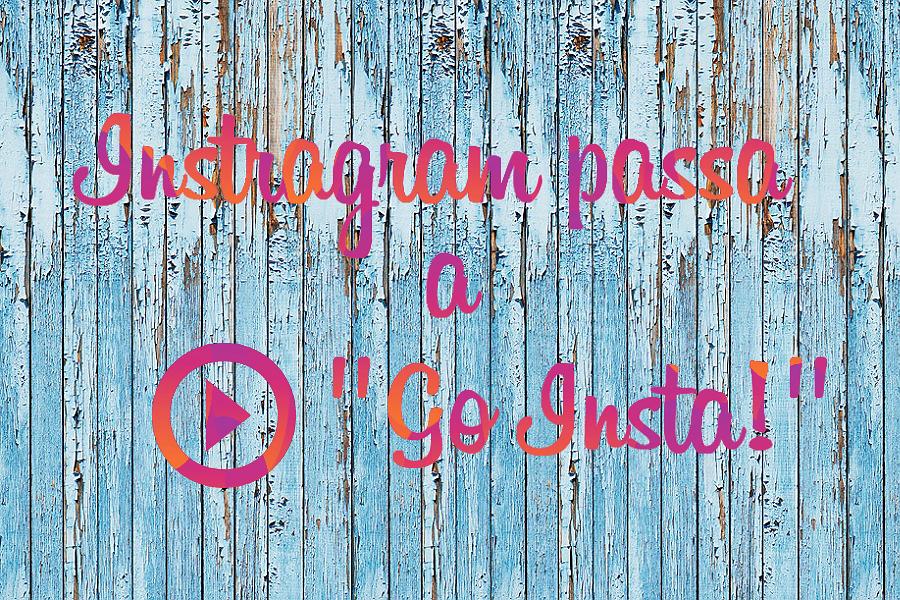 """Myfacemood - Instagram: la nuova funzione """"Go Insta!"""" è in fase di sperimentazione!"""